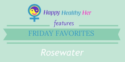 Rosewater, Friday Favorites