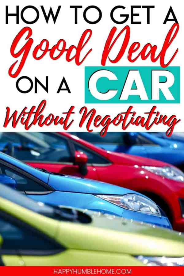 How to get a Good Deal on a Car (Without Negotiating) - These money saving hacks for buying a new car will help you save on your dream car! The tips in this step by step process can work for anyone.