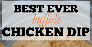 Best Ever Buffalo Chicken Dip