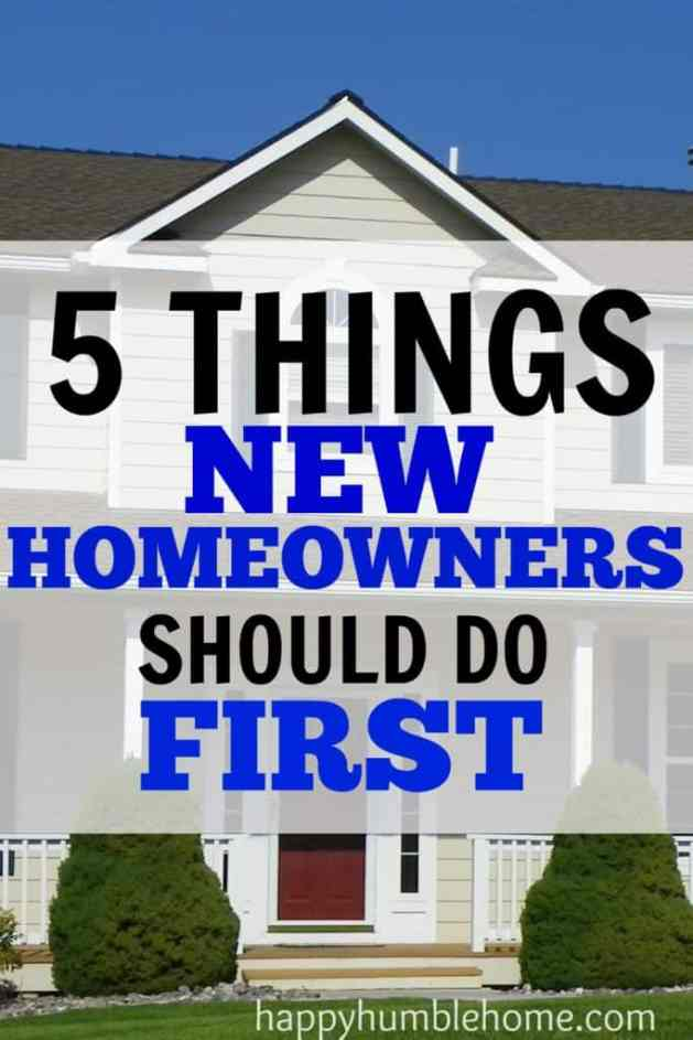 5 things new homeowners should do first-- I'm so glad I found this! These are really helpful ideas for new homeowners! I never thought of #5, but we're definitely going to do that!