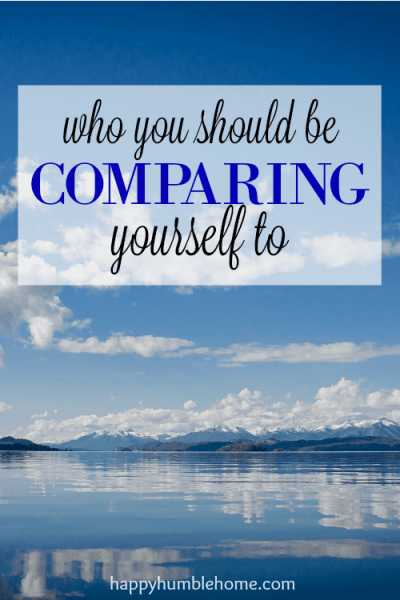 Who you Should Be Comparing Yourself to-- Wow! This really changed my perspective and was so helpful to me. Must read!!