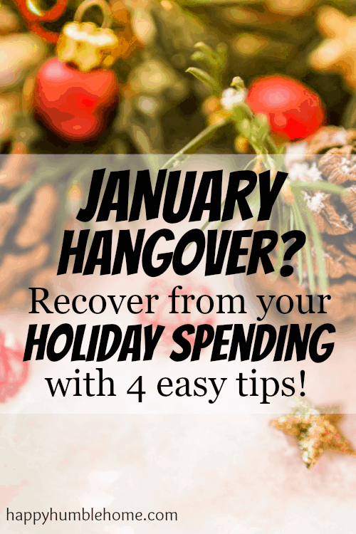 January Hangover? Recover from Holiday Spending with these 4 easy tips! #2 is so smart! I'm going to keep doing that for a long time!!