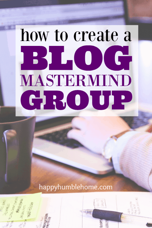 How to Create a Blog Mastermind Group - everything you need to know to take your blog to the next level with this essential resource!