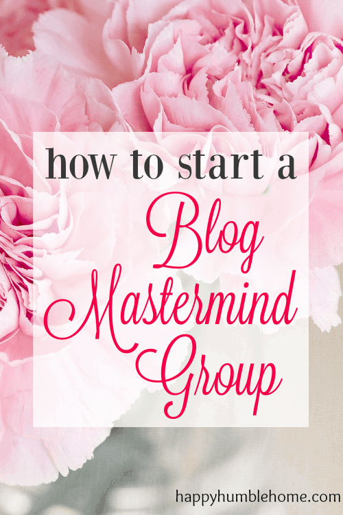 How to Start a Blog Mastermind Group - everything you need to know to take your blog to the next level with this essential tool!