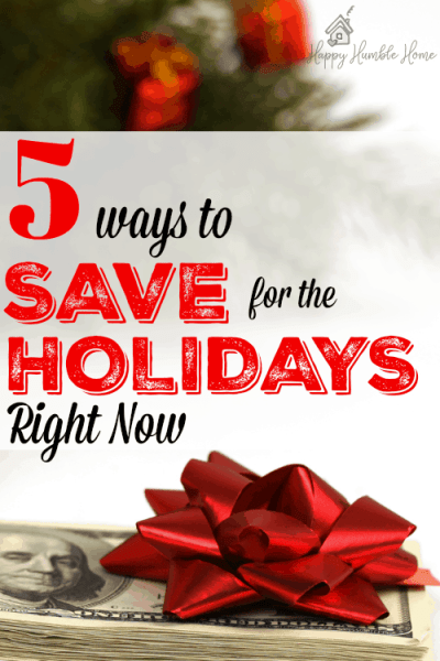 5 Ways to Save for the Holidays right now - love this!! It was exactly what I needed! These are great holiday savings tips just when I was thinking I couldn't afford the Christmas... #2 is my favorite!