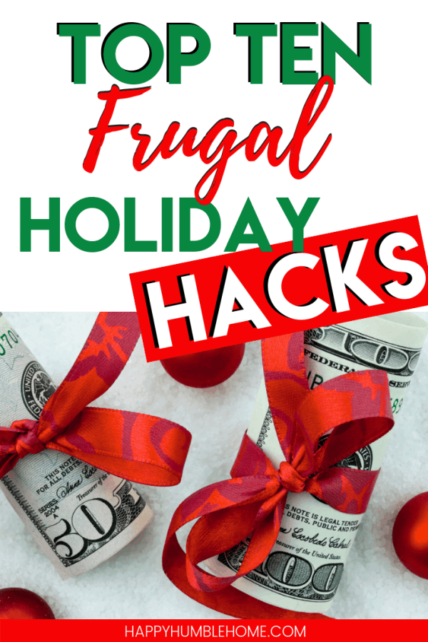 Top 10 Frugal Holiday Hacks - These tips for saving money and budgeting for Christmas are sure to help you enjoy a fun holiday season without going into debt or spending a fortune!