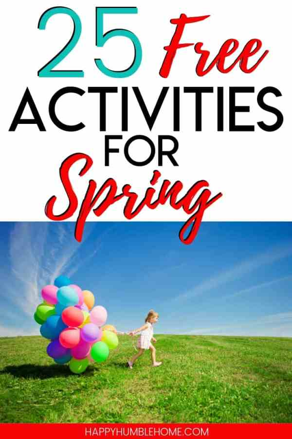 25 Free Activities for Spring - These super fun ideas will provide free entertainment for your whole family and especially your toddlers, preschoolers, and elementary school aged children!