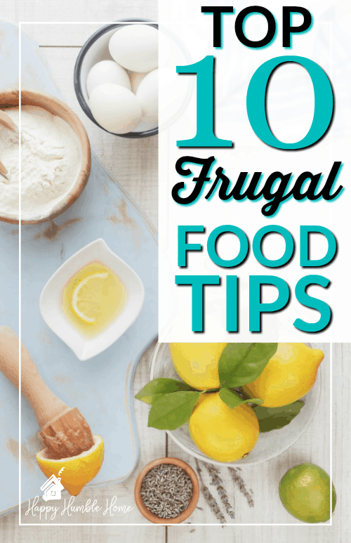 Top 10 Frugal Food Tips - Wow! These are great tips for saving tons of money on food! #4 is a game changer!!