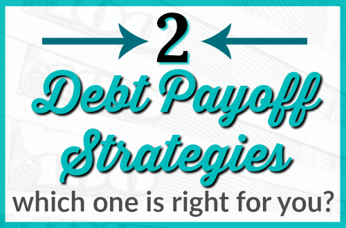 2 Debt Payoff Strategies - which one is right for you?