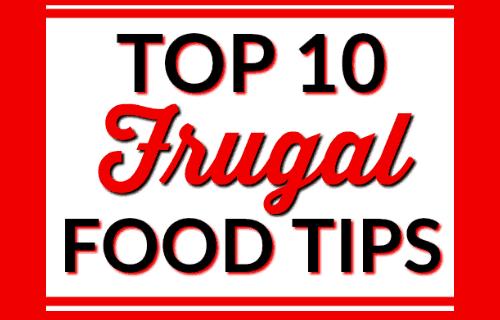 Top 10 Frugal Food Tips