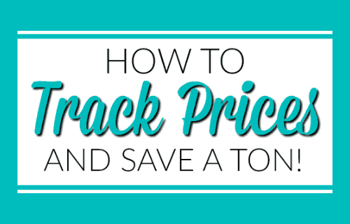 How to Track Prices so you always get a good deal