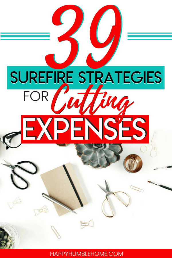 39 Surefire Strategies for Cutting Expenses - These frugal living tips for saving money will make sticking to your budget simple! Read this post to learn how you can save money this month!