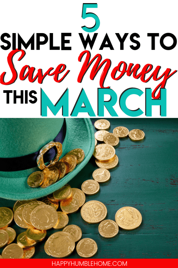 5 Simple Ways to Save Money in March - Here are 5 easy ideas for things you can do to save big this month! These frugal living tips will help you find a quick financial win this month.