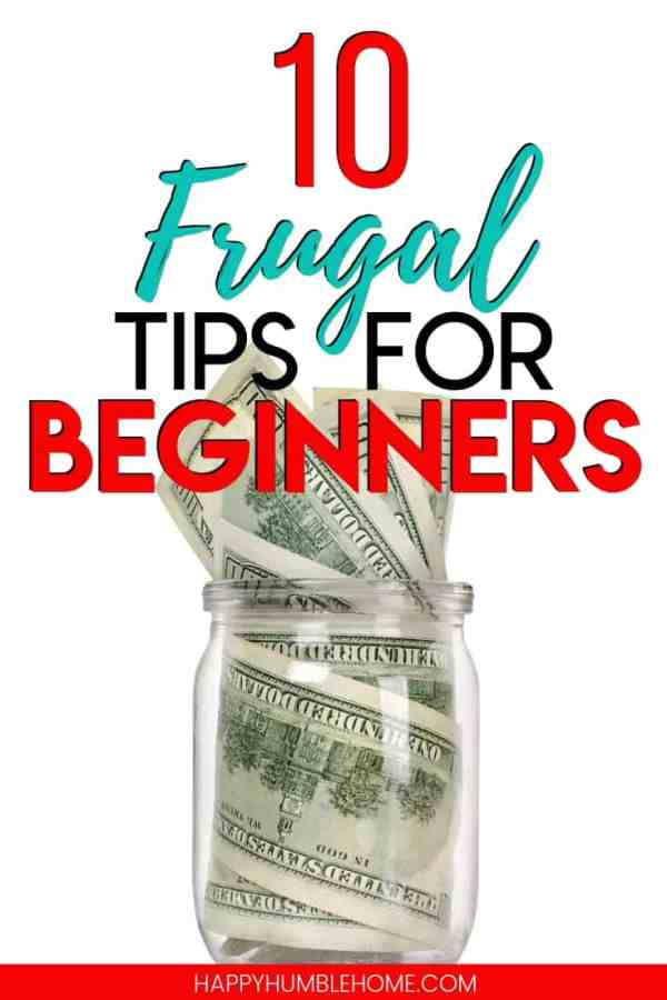 10 Frugal Tips for Beginners - These frugal living life hacks will make saving money easy. You don't need to DIY everything or go extreme with simple living. These helpful ideas will help any type of family.