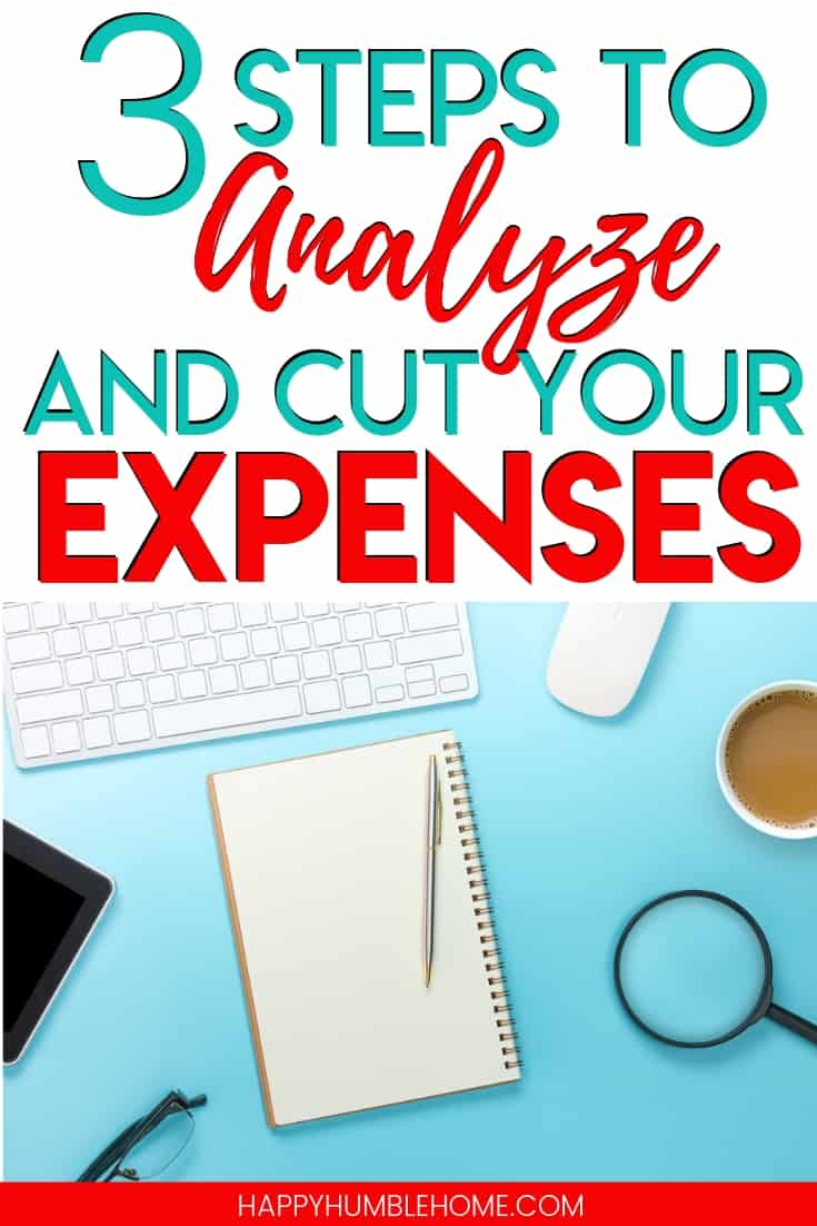 3 Steps to Analyze and Cut your Expenses - This easy 3 step process will help you reduce your costs and save more money. This will make saving money and budgeting so much easier! And it gives you more money that you can use for the things you really want.
