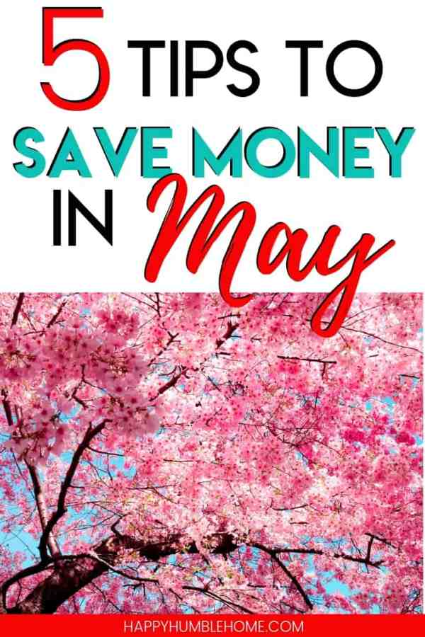 5 Tips to Save Money in May - Learn 5 simple frugal living strategies for saving money during the month of May! These will help you lower your monthly budget and get ahead! These ideas are perfect for couples or families of any size!