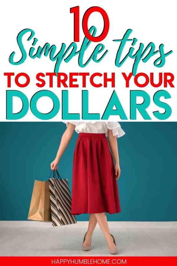 10 Simple Tips to Stretch your Dollars - Learn practical tips for saving more money will help you stick to your budget, reach your financial goals, and become debt free. It's so easy to spend less and save more money if you know what you're doing and these tips will help you!