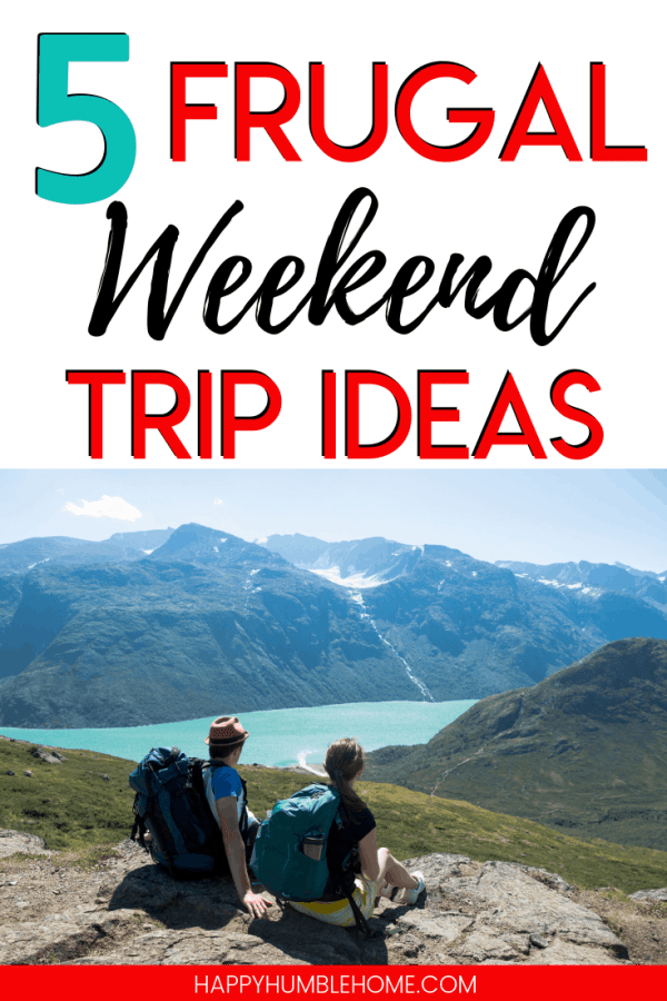 Frugal Weekend Trip Ideas