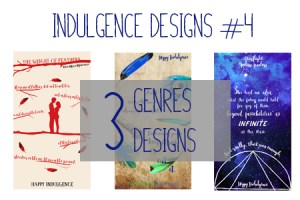Indulgence Designs #4: Three's the Lucky Number