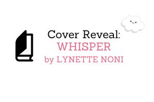 Cover Reveal: Whisper by Lynette Noni