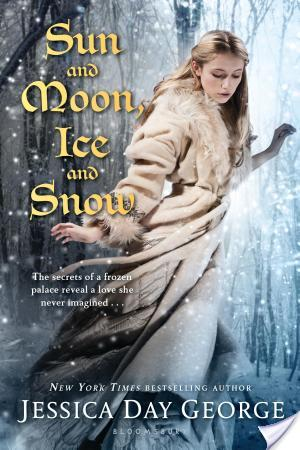 Sun and Moon, Ice and Snow by Jessica Day George Review: Wintery, whimsical fairy tale