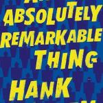 An Absolutely Remarkable Thing Review: An Absolutely Remarkable Cliffhanger of an Ending