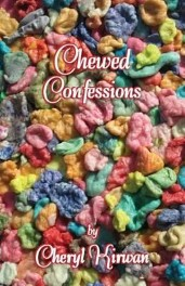 Chewed Confessions by Cheryl Kirwan Review: Gum has a life of its own