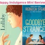 Mini Reviews #3 – Lullaby & Goodbye Stranger