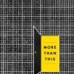 More Than This by Patrick Ness Review: Exploring the meaning of life