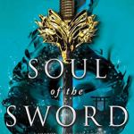 Soul of the Sword Review: Solid Sequel That Leaves More For A Scintillating Conclusion + Anime Fancast!