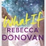 What If by Rebecca Donovan Review: What If I Liked What If?