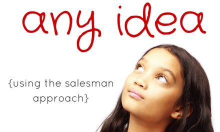 9 ways to sell your child on any idea  {with the salesman approach}