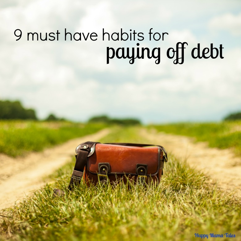 9 must have habits to get out of debt