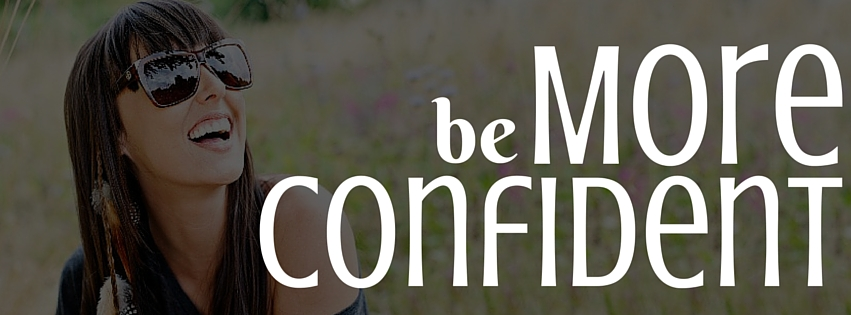 learn how to be more confident so you can have a healthy mind