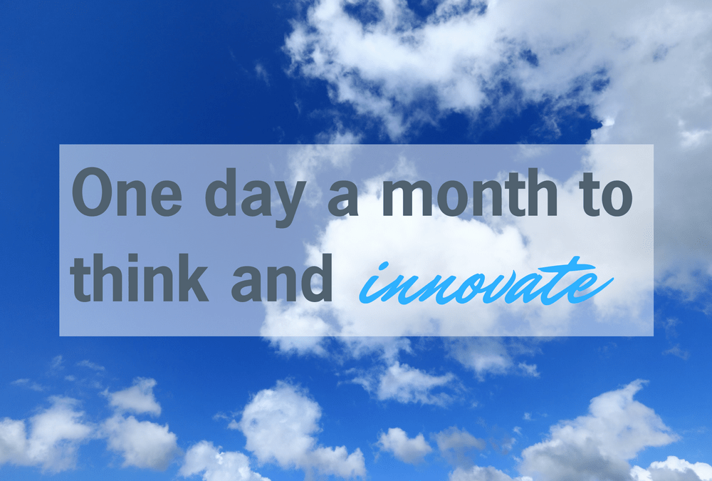 One day a month to think and innovate