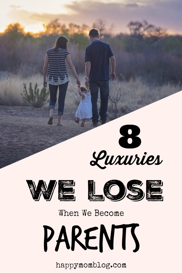 Here's a funny list of all the luxuries we give up when we become parents!