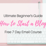 Ultimate Beginner's Guide: How To Start a Blog