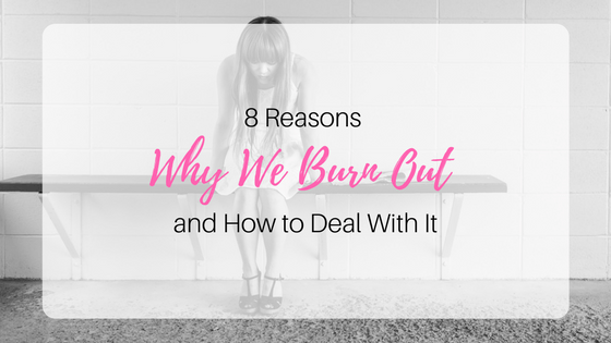 8 Reasons Why We Burn Out As Moms and How To Deal With It