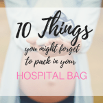 10 Things You Might Forget To Pack In Your Hospital Bag