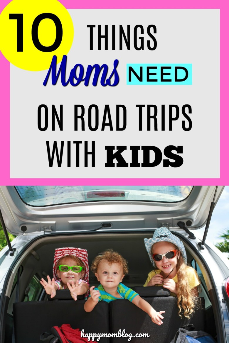 10 Things Every Mom Needs For Road Trips With Kids - Happy ...