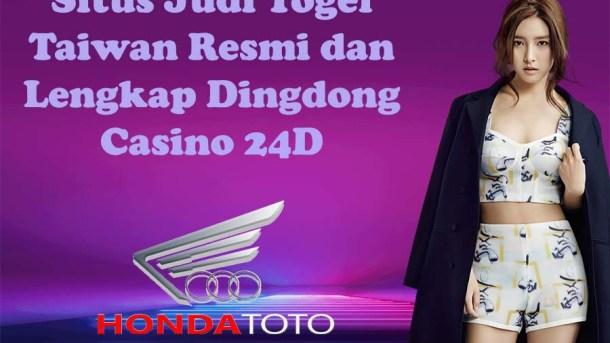 Situs Judi Togel Taiwan Resmi dan Lengkap Dingdong Casino 24D
