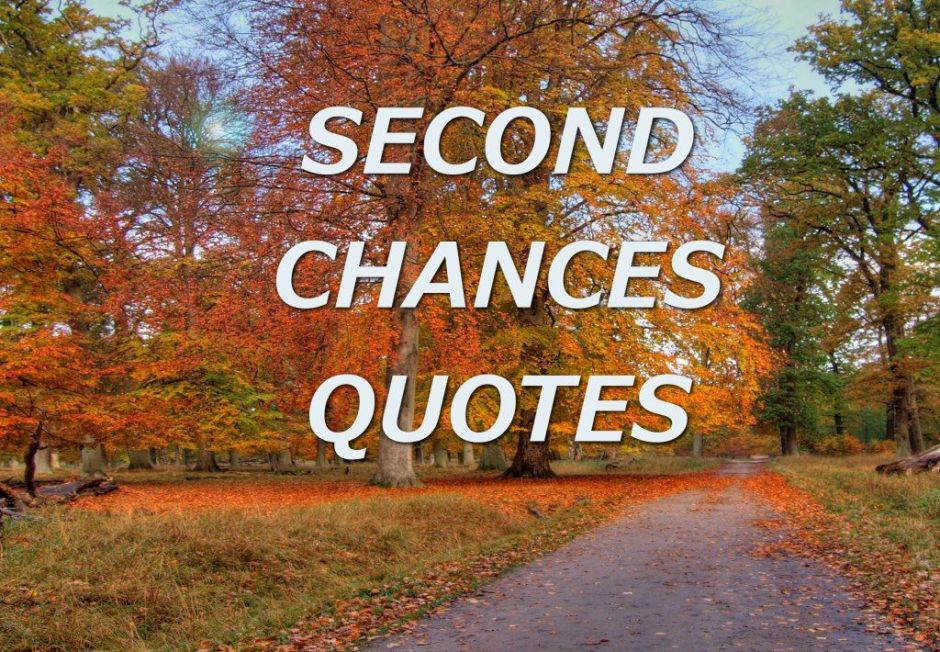 64 Second Chances Quotes That Will Inspire You To Try Again