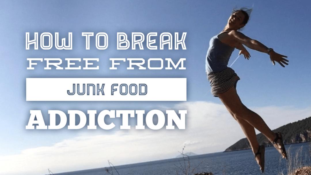 Break free from junk food
