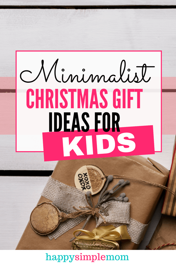 Check out these ideas for minimalist gifts for kids.