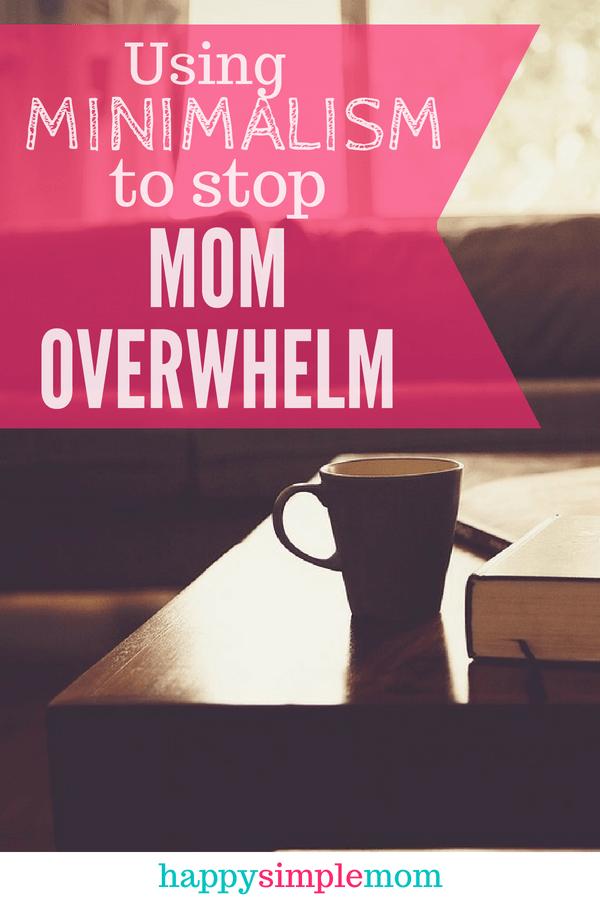 Feeling Overwhelmed as a Mom? Minimalism | Minimalist Home | Mom Advice #minimalism #minimalist home #declutter #decluttermyhome #decluttermylife #declutteringideas