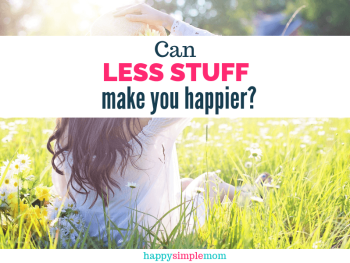 Less stuff can make you happier.