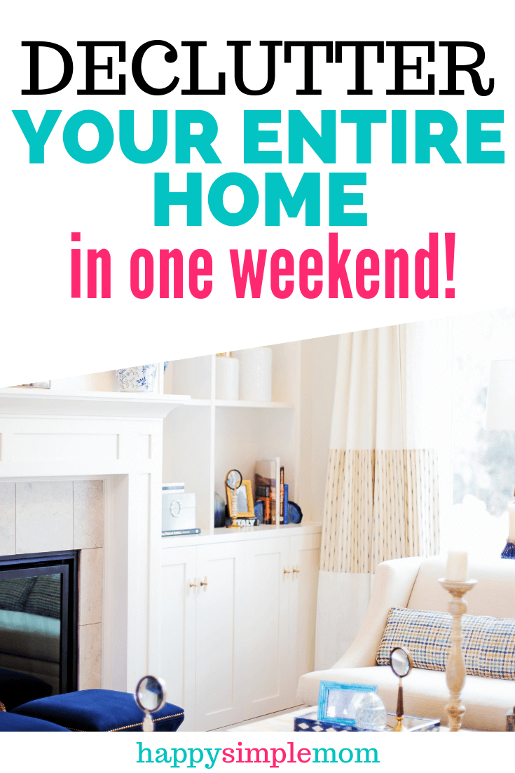 declutter your home fast in one weekend detailed schedule to help