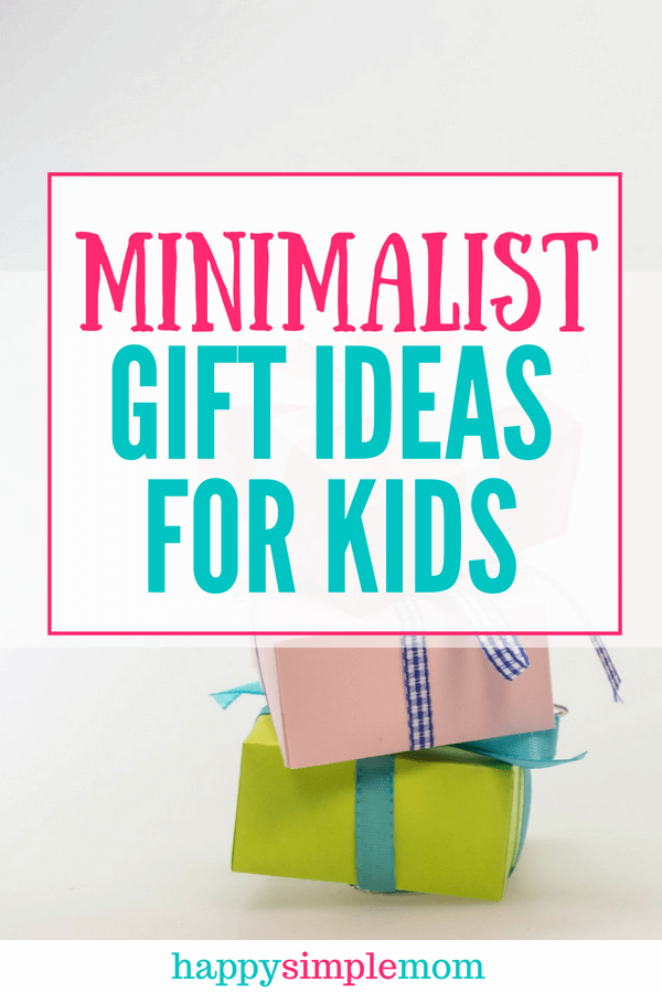Gifts for Minimalists: Minimalist Gifts for Kids