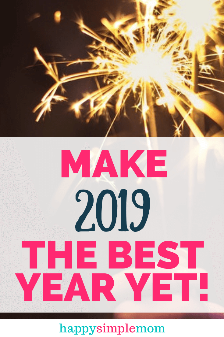Keep your New Year's Resolution. Make 2019 your best year ever!