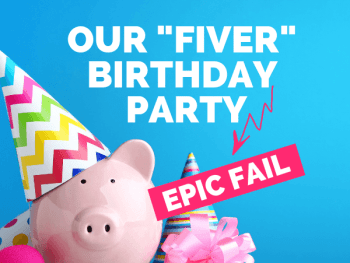 Fiver Birthday Party Fail